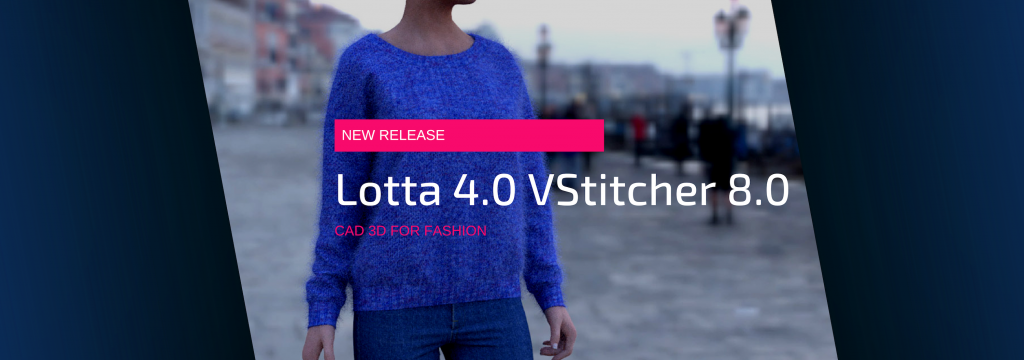 3d Technology For Fashion Lotta 4 0 And V Stitcher 8 0